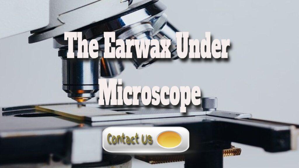 earwax under microscope